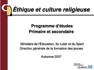 Programme d  tudes Primaire et secondaire   Minist re de l  ducation, du Loisir et du Sport Direction g n rale de la fo