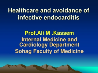 Infectious Endocarditis   prophylaxis or not prophylaxis