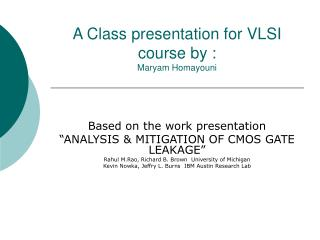 A Class presentation for VLSI course by : Maryam Homayouni