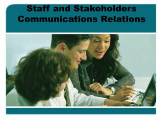 Staff and Stakeholders Communications Relations