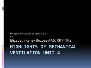 Highlights of Mechanical ventilation Unit 4