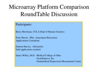 Microarray Platform Comparison RoundTable Discussion