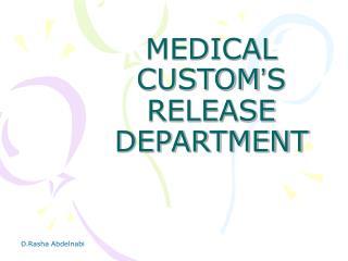 MEDICAL CUSTOM S RELEASE DEPARTMENT