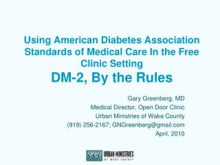 Using American Diabetes Association Standards of Medical Care In the Free Clinic Setting  DM-2, By the Rules