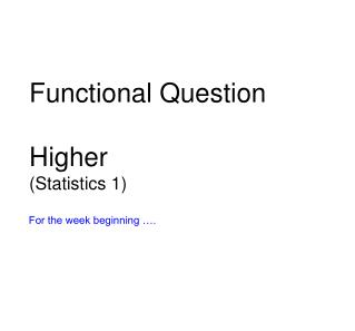 Functional Question  Higher Statistics 1