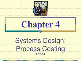 Systems Design: Process Costing 2