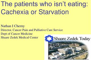 The patients who isn t eating: Cachexia or Starvation