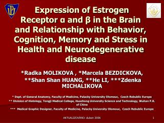 Expression of Estrogen Receptor a and   in the Brain and Relationship with Behavior, Cognition, Memory and Stress in Hea