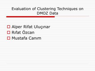 Evaluation of Clustering Techniques on DMOZ Data