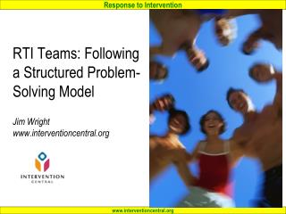 RTI Teams: Following a Structured Problem-Solving Model   Jim Wright interventioncentral