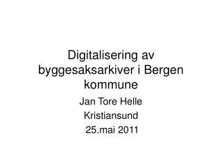 Digitalisering av byggesaksarkiver i Bergen kommune