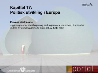 Kapittel 17: Politisk utvikling i Europa