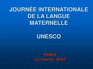 JOURN E INTERNATIONALE DE LA LANGUE MATERNELLE   UNESCO