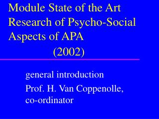 Module State of the Art Research of Psycho-Social Aspects of APA                          2002
