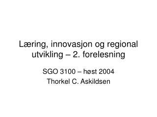 L ring, innovasjon og regional utvikling   2. forelesning