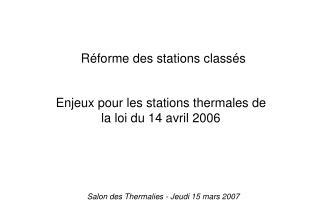 Enjeux pour les stations thermales de la loi du 14 avril 2006