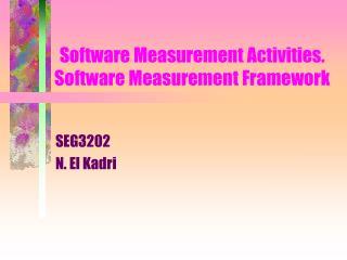 Software Measurement Activities. Software Measurement Framework