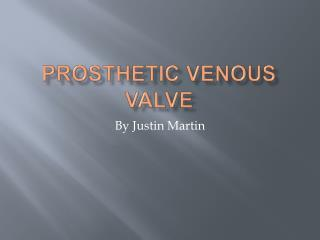 Prosthetic Venous Valve
