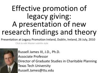 Effective promotion of legacy giving:  A presentation of new research findings and theory