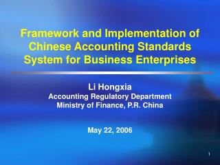 Framework and Implementation of Chinese Accounting Standards System for Business Enterprises