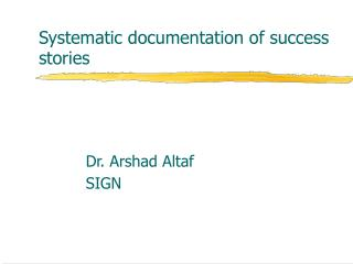 Systematic documentation of success stories