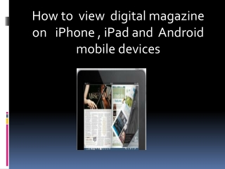 How to view digital magazine on  iPhone,iPad and Android mob