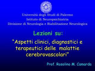 Universit  degli Studi di Palermo Istituto di Neuropsichiatria  Divisione di Neurologia e Riabilitazione Neurologica