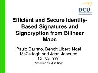 Efficient and Secure Identity-Based Signatures and Signcryption from Bilinear Maps