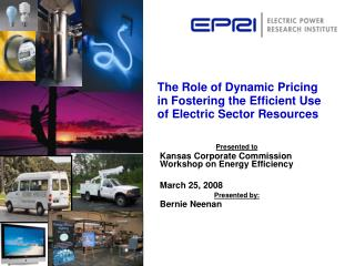 The Role of Dynamic Pricing in Fostering the Efficient Use of Electric Sector Resources