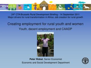 Creating employment for rural youth and women  Youth, decent employment and CAADP