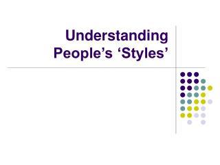 Understanding People s  Styles