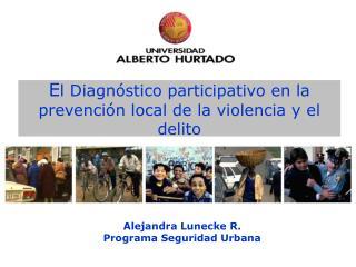 El Diagn stico participativo en la prevenci n local de la violencia y el delito