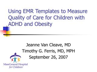 Using EMR Templates to Measure Quality of Care for Children with ADHD and Obesity