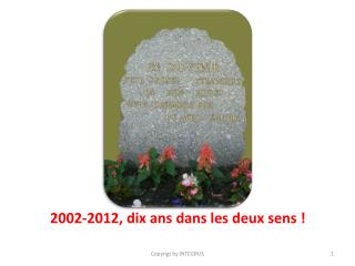 2002-2012, dix ans dans les deux sens