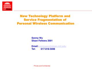 New Technology Platform and  Service Fragmentation of  Personal Wireless Communication