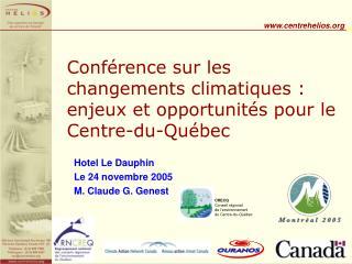 Conf rence sur les changements climatiques : enjeux et opportunit s pour le Centre-du-Qu bec