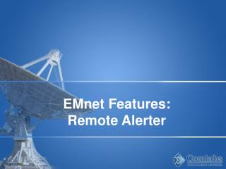 EMnet Features: Remote Alerter