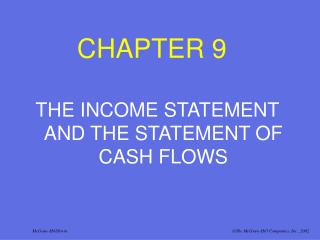 THE INCOME STATEMENT AND THE STATEMENT OF CASH FLOWS