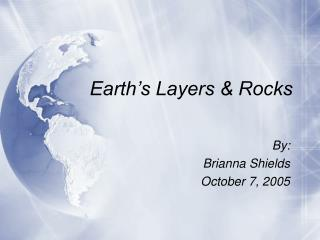 Earth s Layers  Rocks