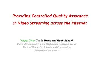 Providing Controlled Quality Assurance   in Video Streaming across the Internet