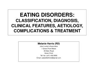 EATING DISORDERS: CLASSIFICATION, DIAGNOSIS, CLINICAL FEATURES, AETIOLOGY, COMPLICATIONS  TREATMENT