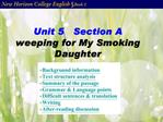 Unit 5   Section A weeping for My Smoking Daughter