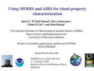 Using MODIS and AIRS for cloud property characterization