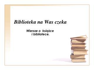 Biblioteka na Was czeka