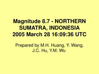 Magnitude 8.7 - NORTHERN SUMATRA, INDONESIA 2005 March 28 16:09:36 UTC