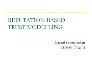 Reputation-Based Trust Modelling