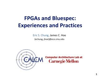 FPGAs and Bluespec:  Experiences and Practices