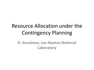 Resource Allocation under the Contingency Planning