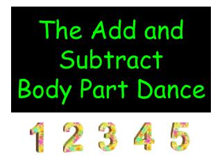 The Add and Subtract  Body Part Dance