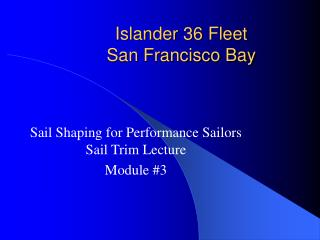 Islander 36 Fleet San Francisco Bay